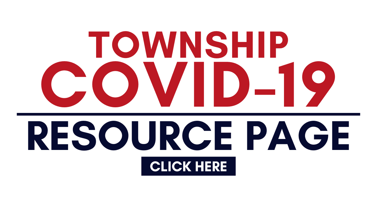 Township COVID-19 Resource Page Click Here
